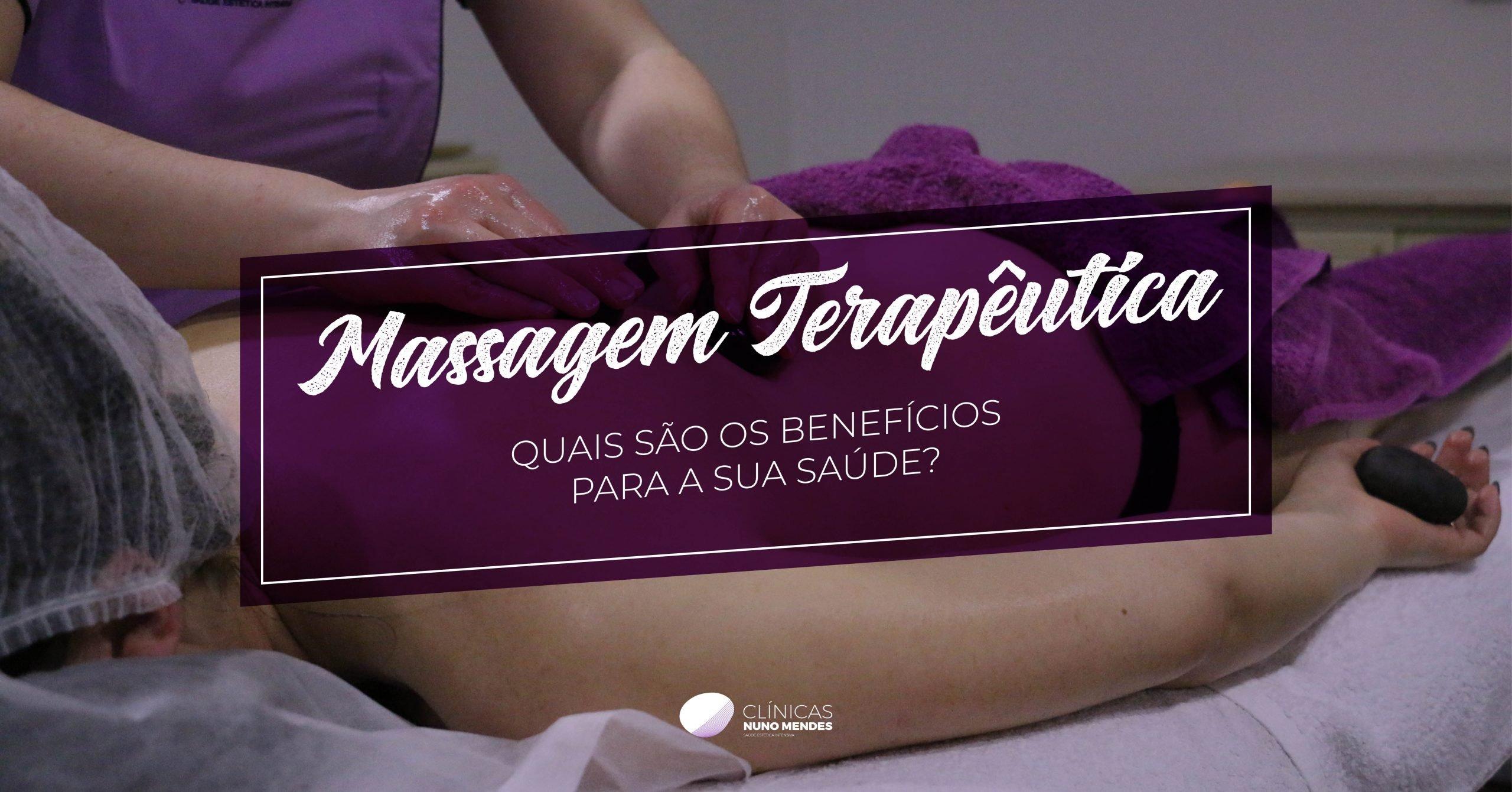 Quais são os benefícios da massagem terapêutica para a sua saúde?